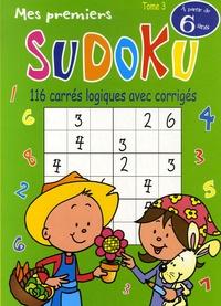 Jacques Loëss - Mes premiers Sudoku - Tome 3, 116 Carrés logiques avec corrigés.