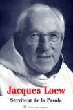 Jacques Loew - Jacques Loew, serviteur de la Parole - Textes et témoignages d'amis.