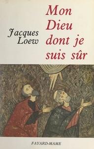 Jacques Loew - Mon Dieu dont je suis sûr.