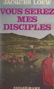 Jacques Loew et  Institut supérieur de pastoral - Vous serez mes disciples - Annonciateurs de l'Évangile, réflexions et réflexes.