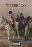Jacques Logie - Waterloo - De la bataille à la légende (18 juin 1815).