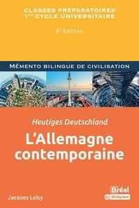 Jacques Loisy - L'Allemagne contemporaine / Heutiges deutschland - 8e édition.