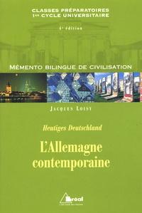 Jacques Loisy - L'Allemagne contemporaine - Classes préparatoires premier cycle universitaire sciences politiques.