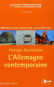 Jacques Loisy - L'Allemagne contemporaine - Mémento bilingue de civilisation.