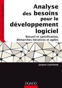 Jacques Lonchamp - Analyse des besoins pour le développement logiciel - Recueil et spécification, démarches itératives et agiles.