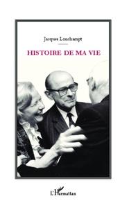 Jacques Lonchampt - Histoire de ma vie.