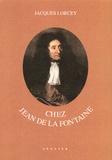 Jacques Lorcey - Chez Jean de La Fontaine.