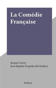 Jacques Lorcey et  Molière - La Comédie Française.