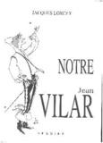 Jacques Lorcey - Notre Jean Vilar.