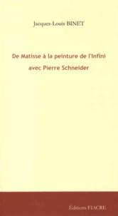 Jacques-Louis Binet - De Matisse à la peinture de l'Infini avec Pierre Schneider.