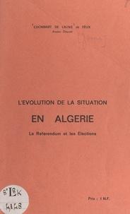 Jacques-Louis Chombart de Lauwe et  Félix - L'évolution de la situation en Algérie - Le référendum et les élections.