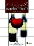 Jacques-Louis Delpal - Le vin à table - Les meilleurs accords.