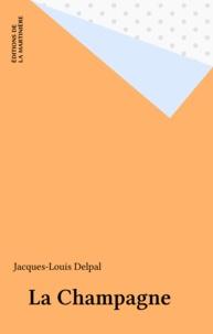 Jacques-Louis Delpal - Merveilles de Champagne.