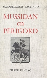 Jacques-Louis Lachaud et  Bécu de Courcy - Mussidan en Périgord - Terre d'Histoire et d'Épopée.