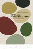 Jacques-Louis Lantoine - Spinoza après Bourdieu - Politique des dispositions.