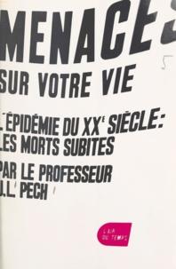 Jacques-Louis Pech - Menaces sur votre vie.