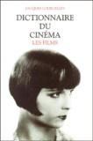 Jacques Lourcelles - DICTIONNAIRE DU CINEMA. - Tome 3, Les films.