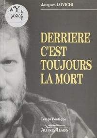 Jacques Lovichi - Derrière, c'est toujours la mort.