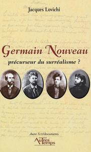 Jacques Lovichi - Germain Nouveau - Précurseur du Surréalisme ?.