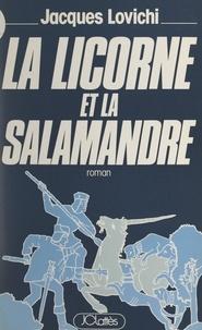 Jacques Lovichi - La licorne et la salamandre - 1553-1610.