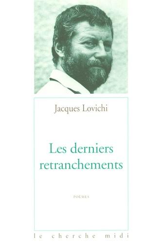 Jacques Lovichi - Les derniers retranchements.
