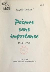 Jacques Lovichi - Poèmes sans importance, 1952-1958.