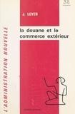 Jacques Loyer - La douane et le commerce extérieur.
