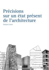 Jacques Lucan - Précisions sur un état présent de l'architecture.