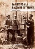 Jacques Luquet - La chasse à la palombe autrefois.