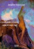 Jacques Lusseyran - Conversation amoureuse.