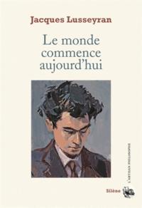 Livre audio mp3 téléchargements Le monde commence aujourd'hui par Jacques Lusseyran