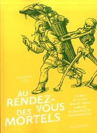 Jacques Luzi - Au rendez-vous des mortels - Le déni de la mort dans la culture moderne, de Descartes au transhumanisme.