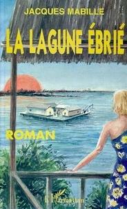 Jacques Mabille - La lagune Ébrié.