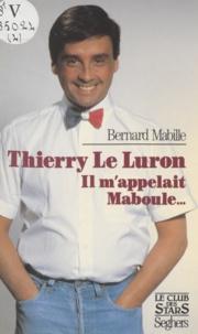 Jacques Mabille - Thierry Le Luron - Il m'appelait Maboule.