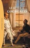 Jacques Macé - Le général Gourgaud.