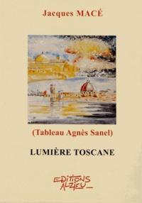 Jacques Macé - Lumière toscane.