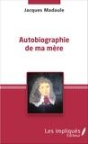 Jacques Madaule - Les Impliqués  : Autobiographie de ma mère.