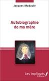 Jacques Madaule - Autobiographie de ma mère.
