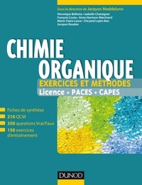 Jacques Maddaluno et Véronique Bellosta - Chimie organique - Exercices et méthodes - Fiches de cours et 500 QCM et exercices d'entrainement corrigés.