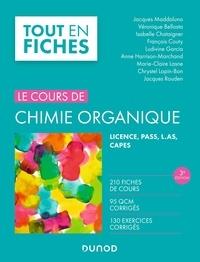 Jacques Maddaluno et Véronique Bellosta - Le cours de chimie organique - Licence, PASS, L.AS, CAPES.