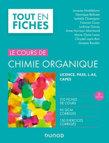 Le cours de chimie organique. Licence, PASS, L.AS, CAPES 3e édition