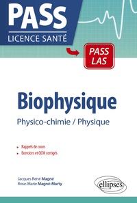 Jacques Magne et Rose-Marie Magné-Marty - BIOPHYSIQUE. - Physico-chimie-Physique, PCEM 1-PCEM 2, Rappels de cours, Exercices corrigés, QCM avec réponses.