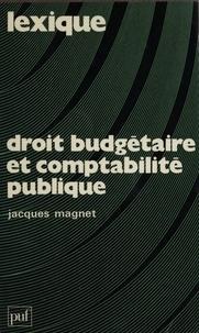 Jacques Magnet - Droit budgétaire et comptabilité publique.