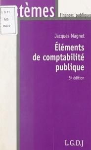 Jacques Magnet et Michel Bouvier - Éléments de comptabilité publique.