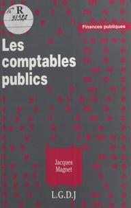 Jacques Magnet - Les comptables publics.