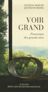 Jacques Maigne et Kenneth White - Voir grand - Panorama des grands sites.