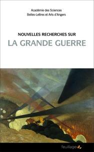 Jacques Maillard - Nouvelles recherches sur la Grande Guerre.