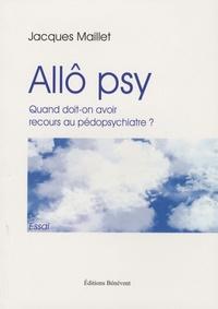 Allô psy - Quand doit-on avoir recours au pédopsychiatre ?.pdf