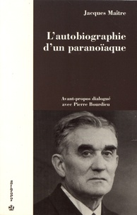 """Jacques Maître - L'autobiographie d'un paranoïaque - L'abbé Berry (1878-1947) et le roman de Billy """"Introïbo""""."""