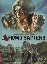 Jacques Malaterre et André Chéret - Homo sapiens  : Pack en 2 volumes : Cycle 1, Homo sapiens ; Cycle 2, Le sacre de l'homme.